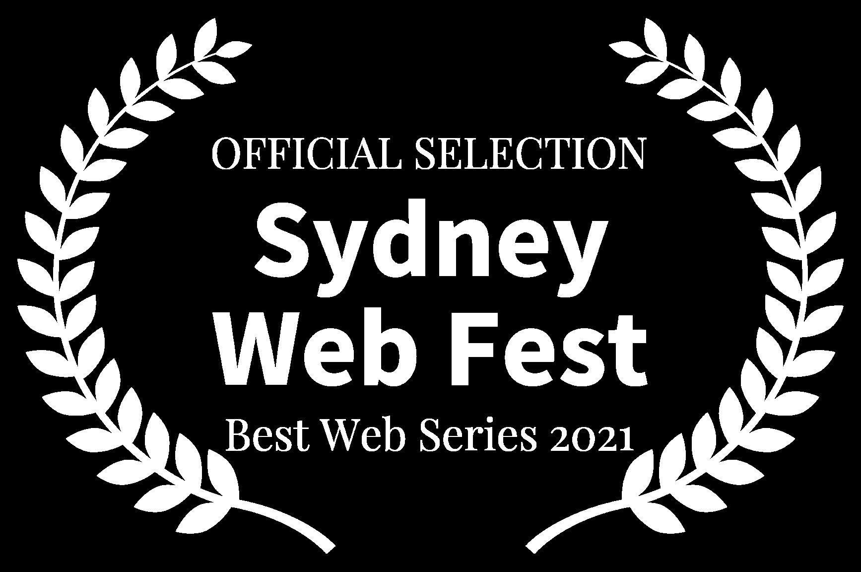 OFFICIAL SELECTION - Sydney Web Fest - Best Web Series 2021