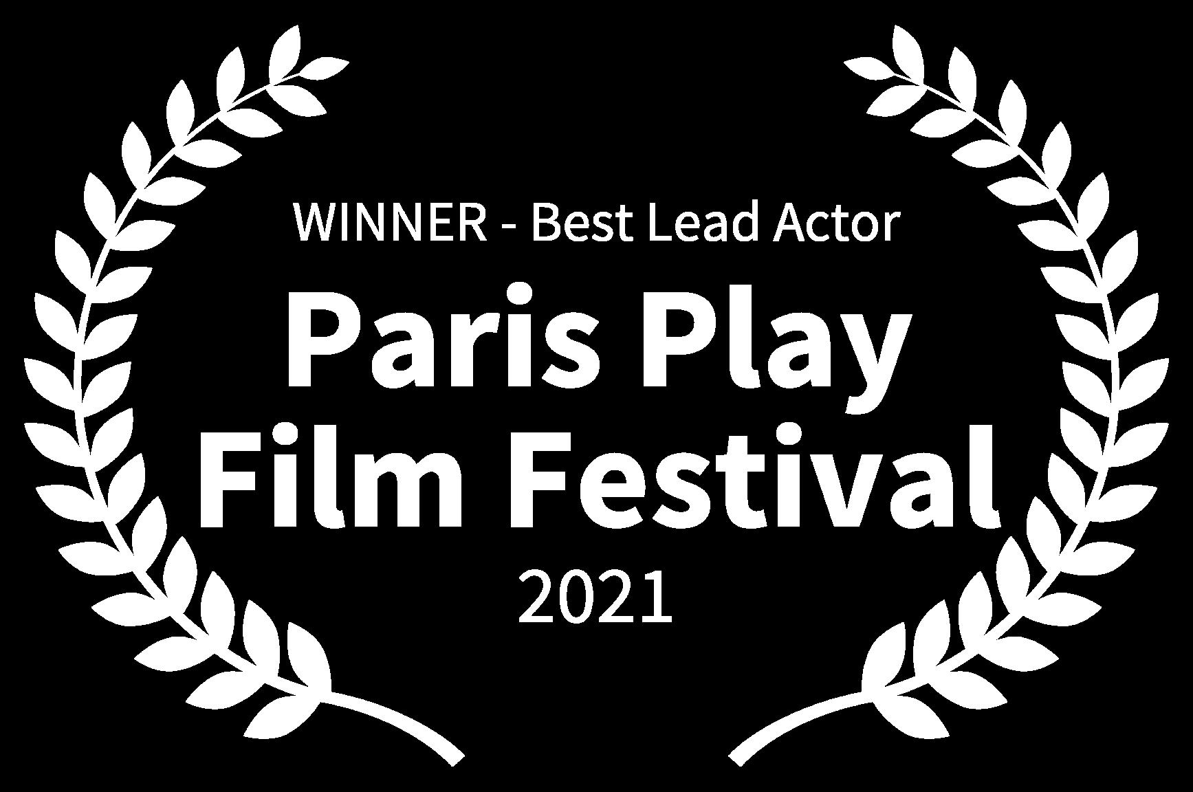 WINNER - Best Lead Actor - Paris Play Film Festival - 2021 (1)